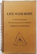 Life With Hope A Return To Living Through Twelve Steps And By Marijuana