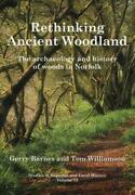 Rethinking Ancient Woodland The Archaeology And History Of Woods In Norfolk 13