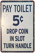 Pay Toilet 5 Cent Vintage Look Reproduction Metal Sign 8 X 12