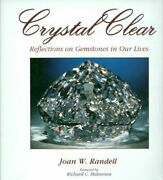 Crystal Clear Reflections On Gemstones In Our Lives By Joan Randell