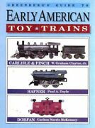 Greenberg's Guide To Early American Toy Trains, Carlisle And Finch, Hafner, Dor…