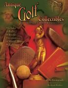 Antique Golf Collectibles Identification And Value Guide By Pete Georgiady...