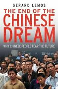The End Of The Chinese Dream Why Chinese People Fear The Future By Gerard Lemos
