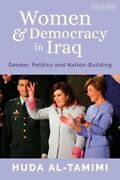 Women And Democracy In Iraq Gender, Politics And Nation-building By Al-tamimi