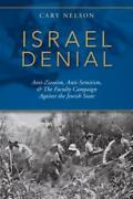 Israel Denial Anti-zionism, Anti-semitism, And The Faculty Campaign Against The