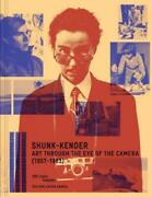 Shunk-kender Art Through The Eye Of The Camera 1957-1983 By Harry Shunk New