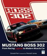 Mustang Boss 302 From Racing Legend To Modern Muscle Car By Farr Donald