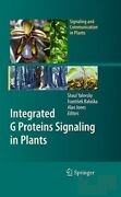 Integrated G Proteins Signaling In Plants By Shaul Yalovsky New