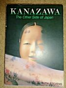 Rare Travel Guide Kenazawa Other Side Of Japan By Ruth Stevens 1984 Maps Museums