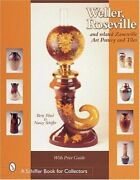 Weller, Roseville And Related Zanesville Art Pottery And Tiles Schiffer Book For…