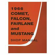 For Ford Mustang 66 1966 Ford Comet, Fairlane, Falcon And Mustang Shop Manual