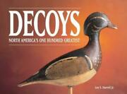 Decoys North America's One Hundred Greatest By Loy S Harrell Jr Used