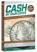 Cash In Your Coins Selling The Rare Coins You've Inherited Collectors Guide 4th