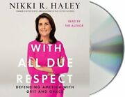 With All Due Respect Defending America With Grit And Grace By Nikki R Haley