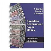 2022 A Charlton Standard Catalogue Canadian Government Paper Money 33rd Ed. New