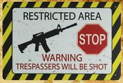 Wall Decor Restricted Area Trespassers Will Be Shot Tin Metal Sign