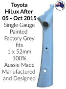 1 Gauge Single Pod To Suit Toyota Hilux After 05 Painted Factory Grey 1 X 52mm