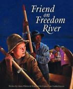 Friend On Freedom River Tales Of Young Americans By Whelan Gloria