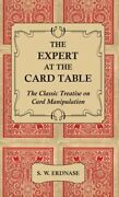 The Expert At The Card Table - The Classic Treatise On Card Manipulation New