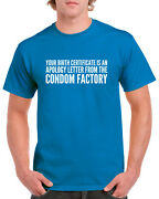 Your Birth Certificate Is An Apology 100 Cotton Crew Neck Short Sleeve T-shirt