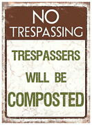 88394 Trespassers Will Be Composted Tin Wall Art Sign Decor Laminated Poster Us