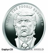 2017 1 Oz Proof I Love The Poorly Educated - Trump Prophecy 2 - Rare - Coa 136
