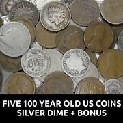 Five 100 Year Old Us Coins - Obsolete Coin Collection - Silver Dime + Bonus