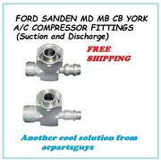 R134 Ford Sanden Md Mb Cb York T210l Suction/discharge A/c Compressor Fittings