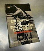 Educating The Emotionally Disturbed A Book Of Readings 1972, Paperback 7701