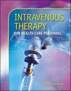 Intravenous Therapy For Health Care Personnel By Kathryn A. Booth 2007,...