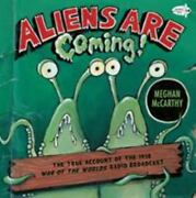 Aliens Are Coming The True Account Of The 1938 War Of The Worlds Radio Broadca