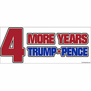 Four More Years Bumper Sticker/decal Truck Car Trump Pence Political Election