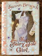 The Fairy Tale Girl By Susan Branch 2015 Signed 1st Ed. Dust Jacket Hardcover