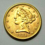 1881-p 5. Liberty Head Gold Half Eagle 5 Better Date Us Coin