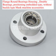 Flange Round Bearings Housing , Without Buckle Type Mask Machine Accessories