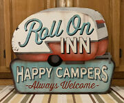 Happy Campers Welcome Sign Roll On In Tent Outdoors Camp Lake Rv Vintage Style
