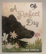 A Perfect Day Lane Smith Signed First Edition 1st Print Hc Dj Roaring Brook