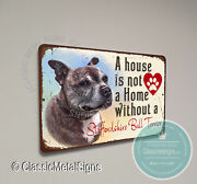 A House Is Not A Home Without A Staffordshire Bull Terrier Durable High Quali...
