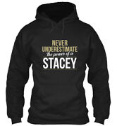 Teespring Stacey Never Underestimate A Stacey Classic Pullover Hoodie