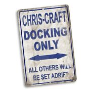 Chris-craft Boat Dock Only Others Will Be Set Adrift 8x12 In. Aluminum Sign
