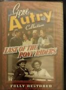The Gene Autry Collection Last Of The Pony Riders Dvd -2003 Fully Restored Rare