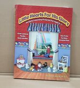 Little Hearts For His Glory An Early Learning Program For Ages 5-7