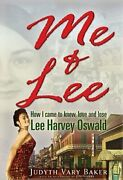 Me And Lee How I Came To Know, Love And Lose Lee Harvey Oswald By Baker Used