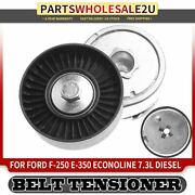 Belt Tensioner Assy W/ Pulley For Ford E-350 Econoline F-250 F-350 F59 1993-1994