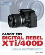 Canon Eos Digital Rebel Xti/400d Guide To Digital Slr Photography By Busch, Dav