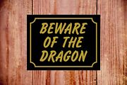 Beware Of The Dragon Weatherproof Sign Ideal Birthday Christmas Gift 9355 Funny