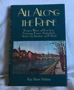 All Along The Rhine Recipes Wines And Lore From Germany France By Kay Shaw Nelson