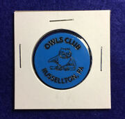 """""""owls Club"""" Russellton, Pa Good For One Bottle Beer In Trade, Lot E430"""