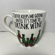 Pfaltzgraff Everyday Coffee Keeps Me Going Until Its Time To Drink Wine Mug