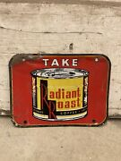 Vintage 1940and039s Radiant Roast Coffee Grocery Store Gas Oil Metal Sign 8 X 6
